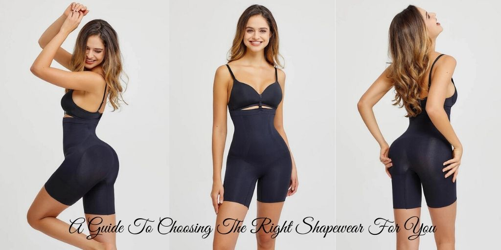 A Guide To Choosing The Right Shapewear For You